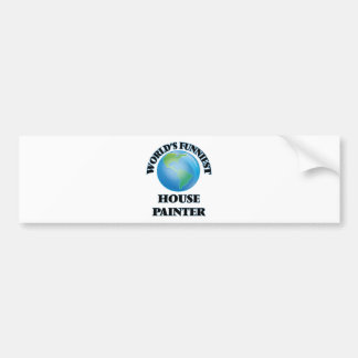 World's Funniest House Painter Bumper Stickers