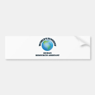 World's Funniest Human Resources Assistant Bumper Stickers
