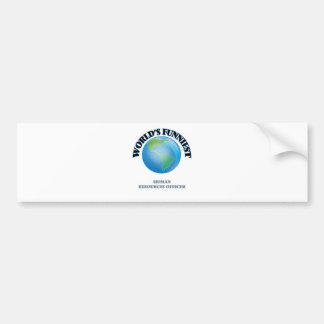 World's Funniest Human Resources Officer Bumper Stickers