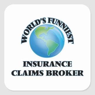 World's Funniest Insurance Claims Broker Square Sticker
