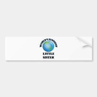 World's Funniest Little Sister Bumper Sticker