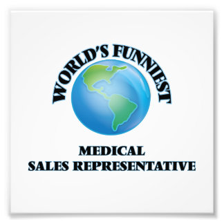 World's Funniest Medical Sales Representative Photographic Print