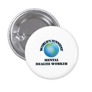 World's Funniest Mental Health Worker Pinback Buttons