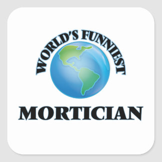World's Funniest Mortician Square Sticker