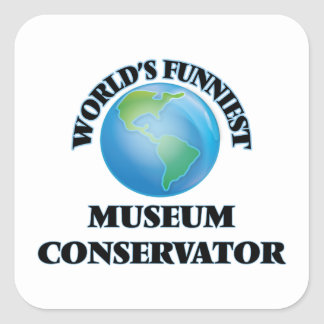 World's Funniest Museum Conservator Square Sticker