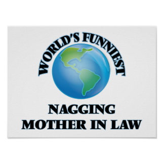 World's Funniest Nagging Mother-in-Law Poster