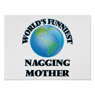 World's Funniest Nagging Mother Poster