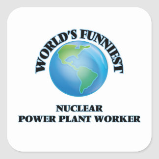 World's Funniest Nuclear Power Plant Worker Square Sticker