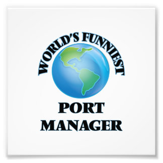 World's Funniest Port Manager Art Photo