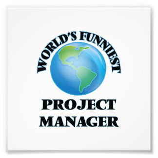 World's Funniest Project Manager Photo Art