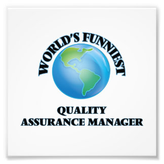 World's Funniest Quality Assurance Manager Photograph