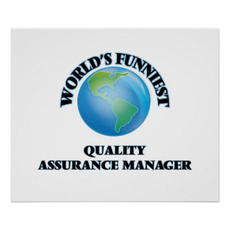 World's Funniest Quality Assurance Manager Poster