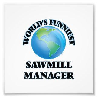 World's Funniest Sawmill Manager Art Photo