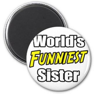 World's Funniest Sister Refrigerator Magnet