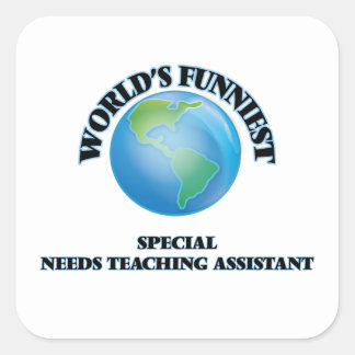 World's Funniest Special Needs Teaching Assistant Square Stickers