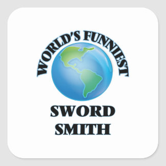 World's Funniest Sword Smith Square Sticker