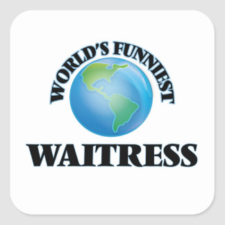 World's Funniest Waitress Square Sticker