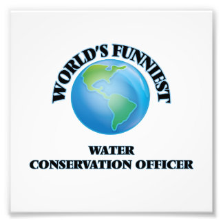 World's Funniest Water Conservation Officer Photo Art