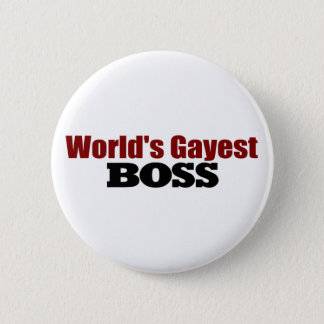 World'S Gayest Boss 6 Cm Round Badge
