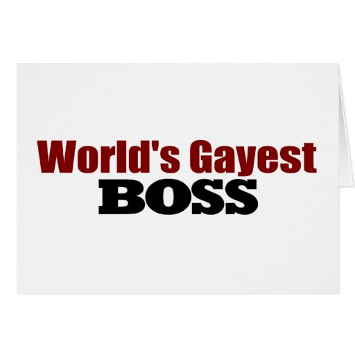 World'S Gayest Boss Greeting Cards