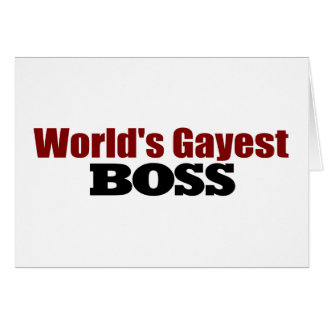 World'S Gayest Boss Greeting Card