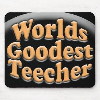 Worlds Goodest Teecher Funny Teacher Gift Mouse Mat
