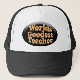 Worlds Goodest Teecher Funny Teacher Gift Trucker Hat