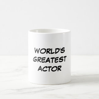 """World's Greatest Actor"" Mug"