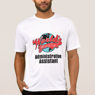 Worlds Greatest Administrative Assistant Tshirts
