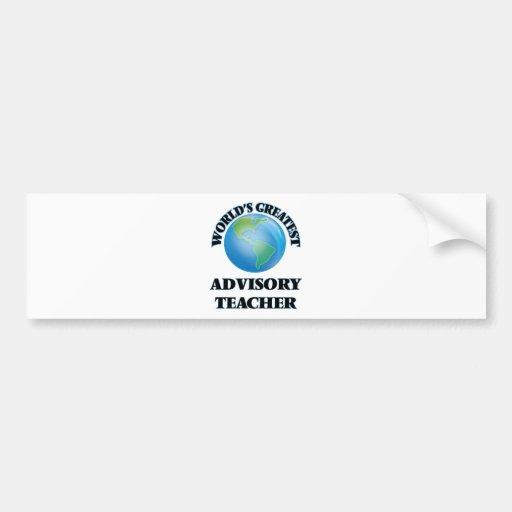 World's Greatest Advisory Teacher Bumper Stickers