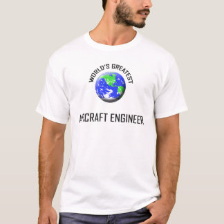 World's Greatest Aircraft Engineer T-Shirt
