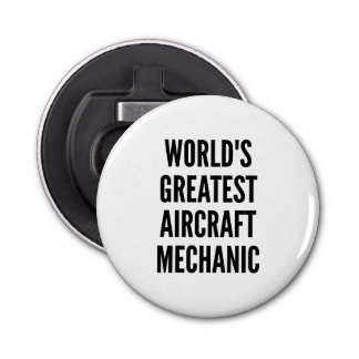 Worlds Greatest Aircraft Mechanic Bottle Opener