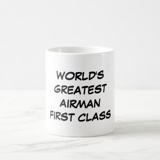 """World's Greatest Airman First Class"" Mug"