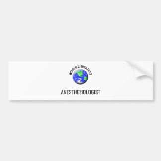 World's Greatest Anesthesiologist Bumper Sticker