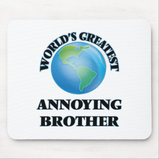 World's Greatest Annoying Brother Mousepad