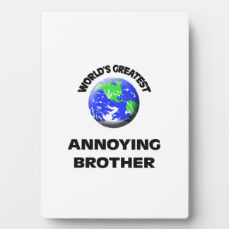 World's Greatest Annoying Brother Photo Plaque