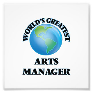World's Greatest Arts Manager Photo Print