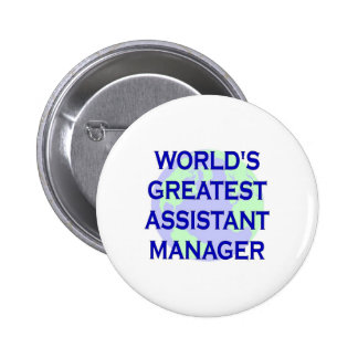 World's Greatest Assistant Manager 6 Cm Round Badge