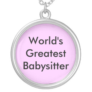 World's Greatest Babysitter Silver Plated Necklace