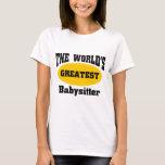 World's greatest babysitter T-Shirt