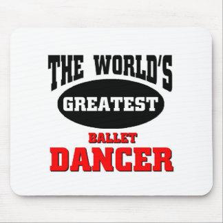 World's greatest Ballet dancer Mouse Pad