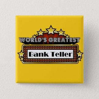 World's Greatest Bank Teller 15 Cm Square Badge