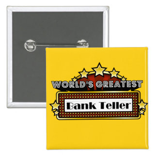 World's Greatest Bank Teller 15 Cm Square Badge