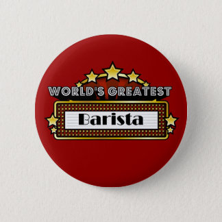 World's Greatest Barista 6 Cm Round Badge