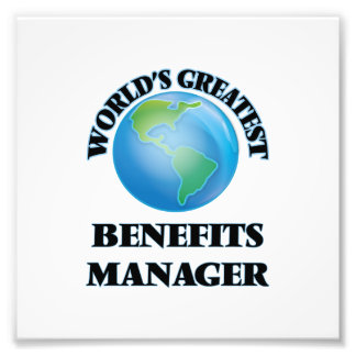World's Greatest Benefits Manager Art Photo