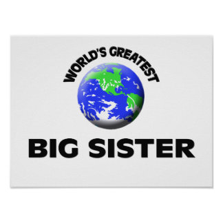 World's Greatest Big Sister Poster