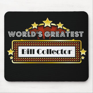 World's Greatest Bill Collector Mousepad