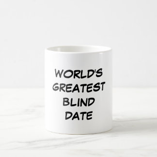 """World's Greatest Blind Date"" Mug"