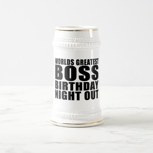 Worlds Greatest Boss Birthday Night Out Coffee Mug