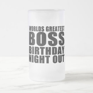 Worlds Greatest Boss Birthday Night Out Frosted Beer Mugs